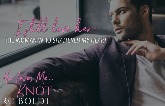 He Loves Me...KNOT Teaser 3