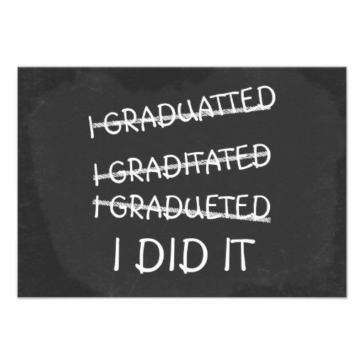 1050375250-i_graduated_funny_misspelling_humor_chalkboard_invitation-rc01564d8cfc24d49915be4dc72ecf212_imtq3_8byvr_512